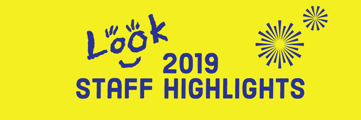BANNER THAT SAYS LOOK 2019 STAFF HIGHLIGHTS