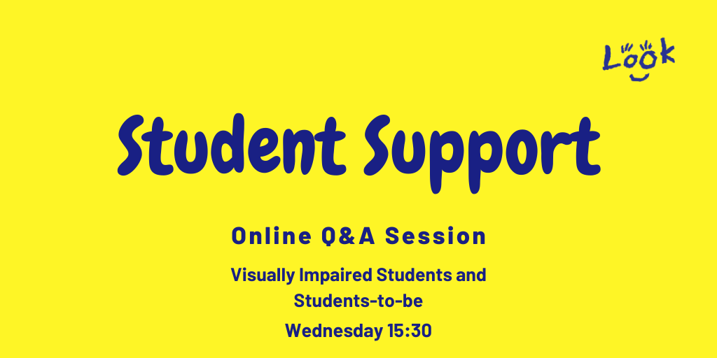 Yellow background, blue LOOK logo and blue text, reads: Student Support Online Q&A VI Students and Students-To-Be, Wednesday 15:30