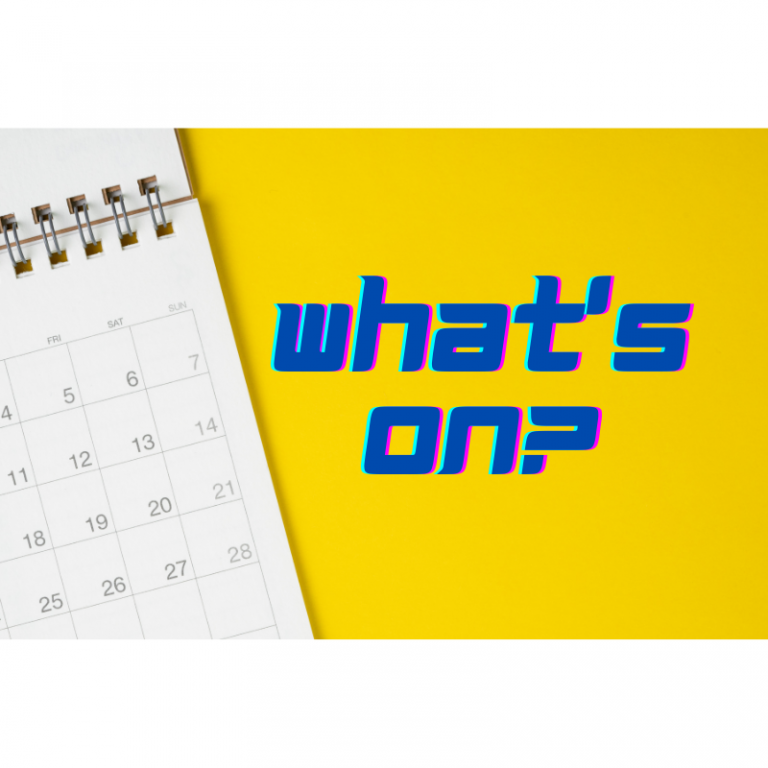 Image shows a photo of a white spiral-bound calendar page, with dates in a grid. Blue text on a yellow background next to the calendar reads: What's On?