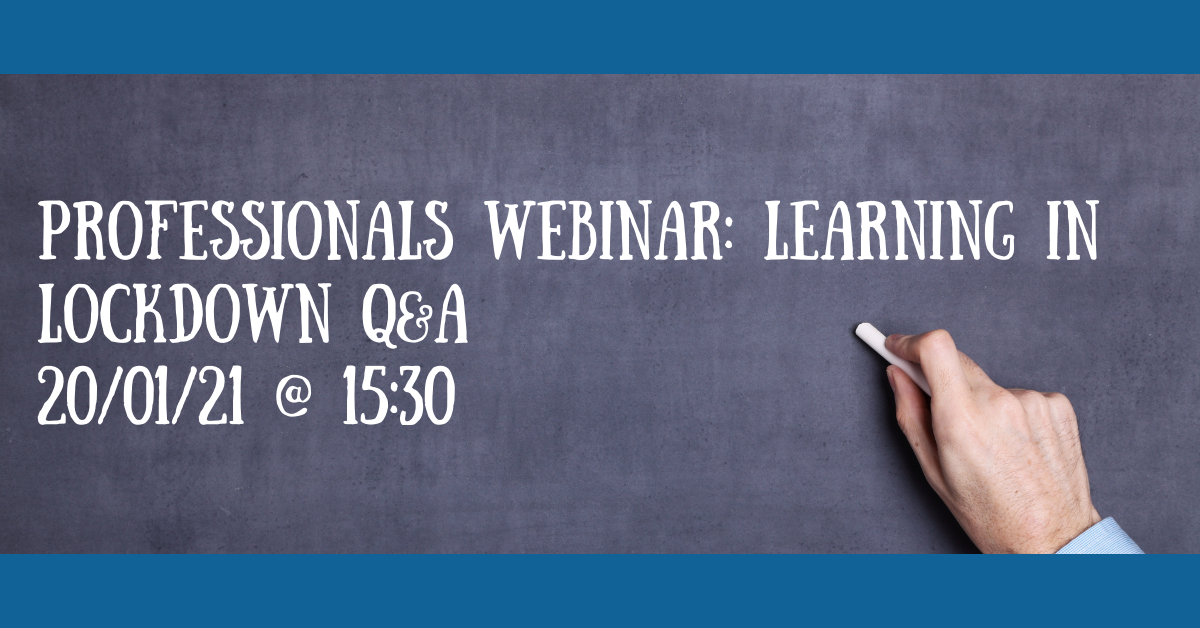 Web Professionals webinar_ learning in lockdown Q&A 20_01_21 @ 15_30
