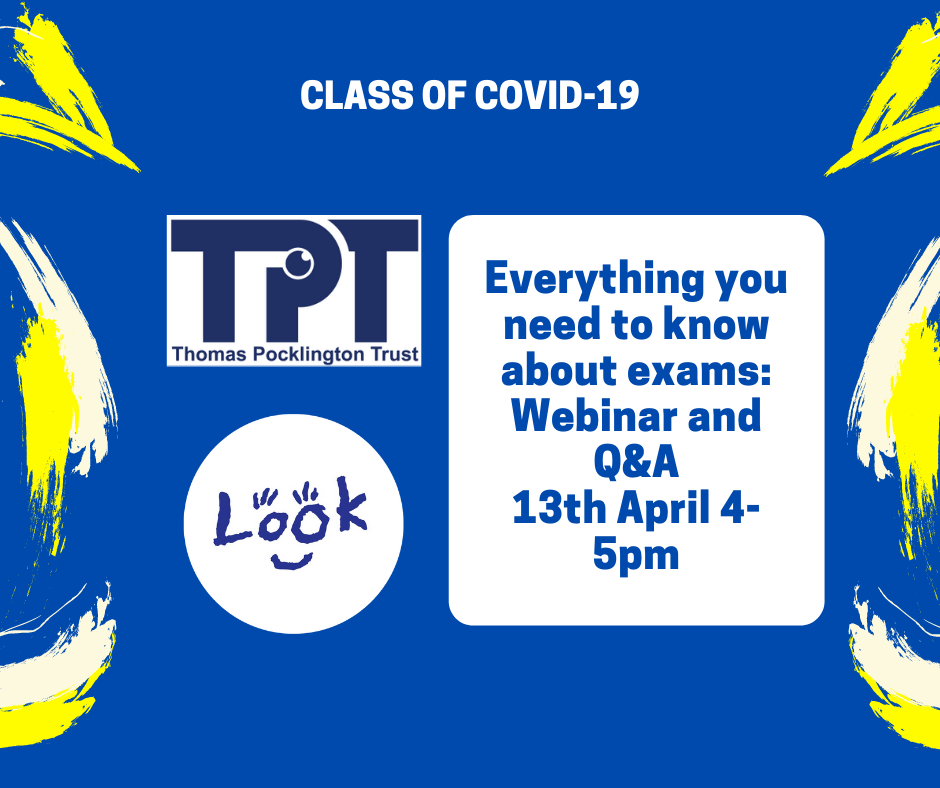TPT and LOOK logos on blue background with text: Class of Covid 19. Everything you need to know about exams: webinar and Q&A 13th April 4-5pm.