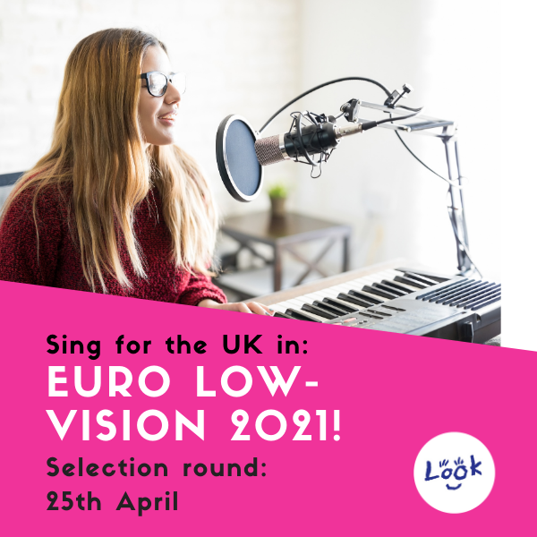 Girl playing a keyboard and singing into a microphone. Text beneath image reads: Sing for the UK in Euro Low-Vision 2021! Selection round: 25th April.